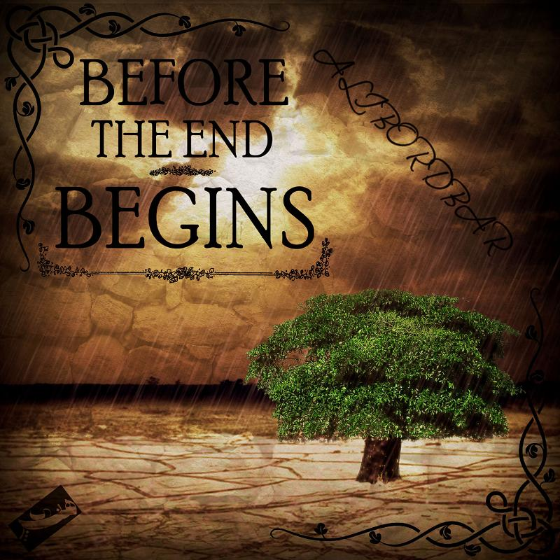 Before the end begins - by ali bordbar